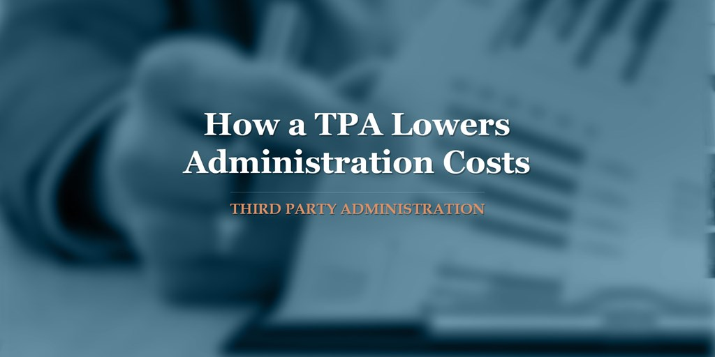 How a TPA Lowers Administration Costs
