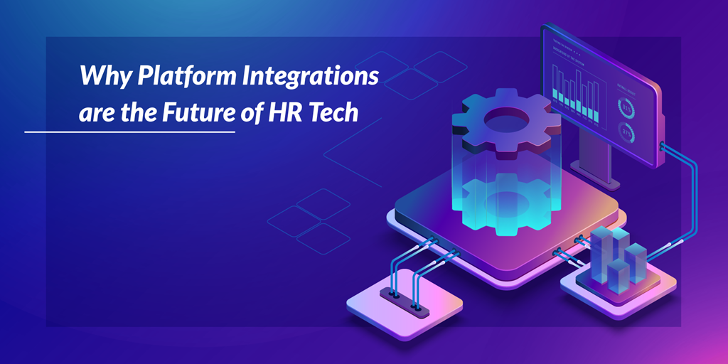 Why Platform Integrations are the Future of HR Tech