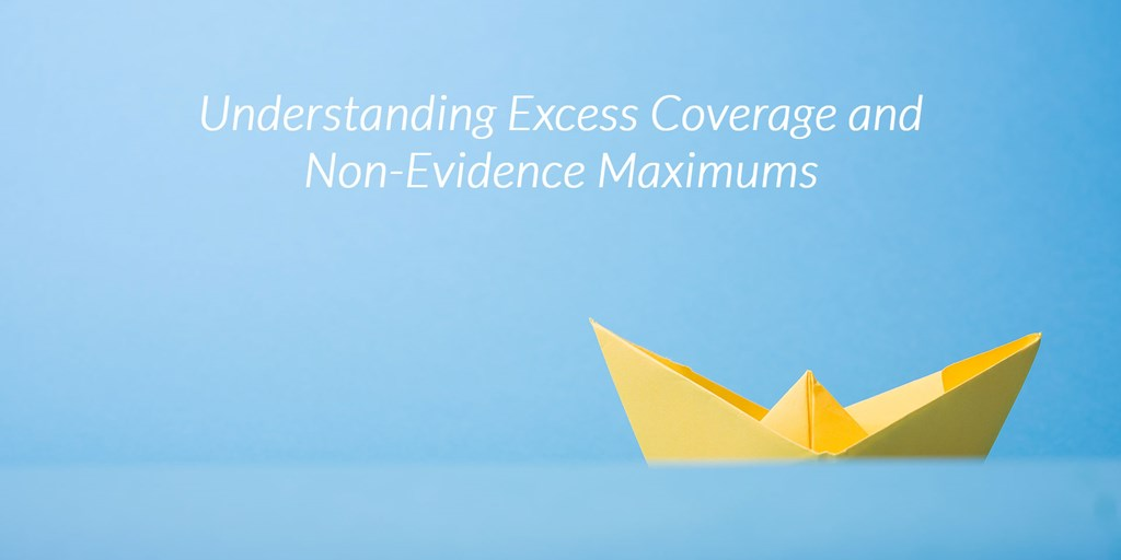 Understanding Excess Coverage and Non-Evidence Maximums